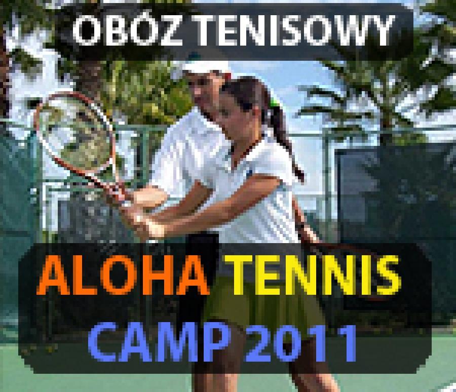 Aloha Tenis Camp 2011 - obóz tenisowy