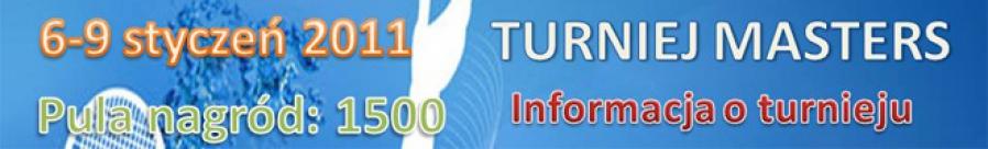 Turniej Masters (6-9 styczeń 2011) - szczegółowe informacje.